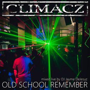 Climacz Old School Remember - Mixed live by DJ Jayme DeJesuz