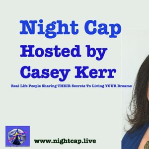 Night Cap with Casey Kerr: Jen Mazer the Queen of Manifestation