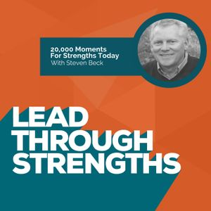 20,000 Moments For Strengths Today - With Steven Beck