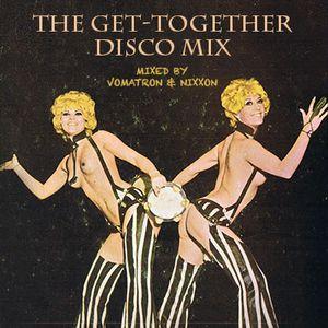 Nixxon & Vomatron - The Get-Together Disco Mix
