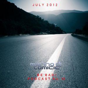 DJ Marino Tomicic BE BAD! Podcast No13 15072012