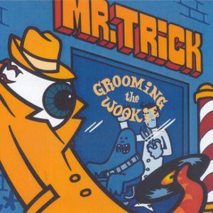 Mr Trick - Grooming The Wookie (2000)