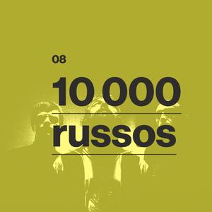 08 - 10 000 russos