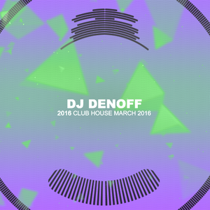 DJ DENOFF CLUB HOUSE MARCH 2016