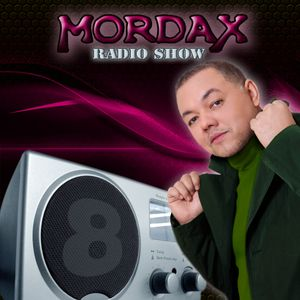 MORDAX RADIO SHOW EPISODE 8