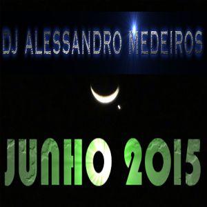 DJ ALESSANDRO MEDEIROS (JUNHO 2015)