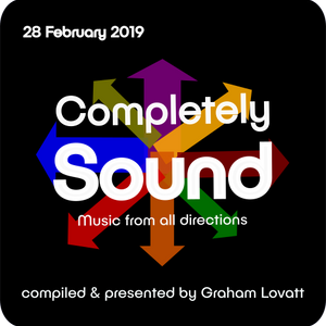 Completely Sound 28 February 2019