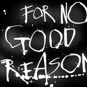 FOR NO GOOD REASON VOL X