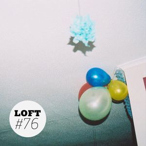 LOFT #76 | 18.02.2013