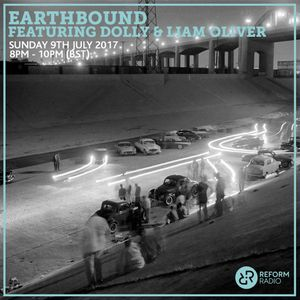 Earthbound w/ Dolly & Liam Oliver 9th July 2017