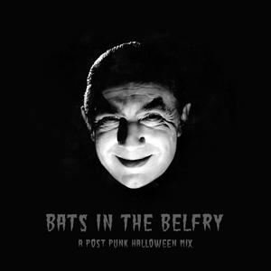 Bats in the Belfry: A Post Punk Halloween Mix