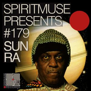 Spiritmuse Records #179: The Interplanetary Travels of Sun Ra