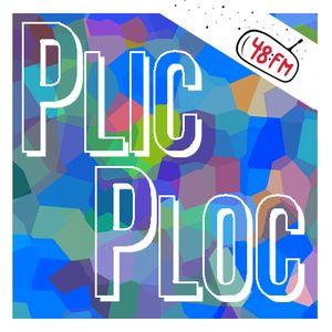 Plic Ploc - Emission du 04/06/2016 - 48fm