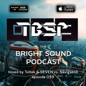 Toltek &SEVEN vs. Navigator - The Bright Sound Podcast 059