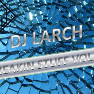 Dj Larch - Breaking Stuff Vol. 1