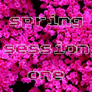 Spring Session One