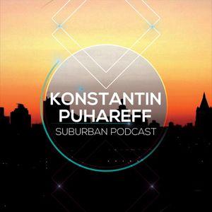 Konstantin Puhareff - Suburban Podcast (May 2017) (night mix) Part 1
