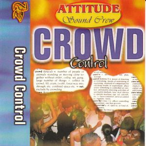Attitude Sound Crew presents... Crowd Control (Side B) [circa 1998]