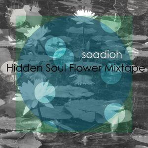Hidden Soul Flower Mixtape