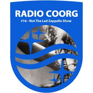 RADIO COORG - Archives 16 - Oct 2012 - Not The Led Zeppelin Show