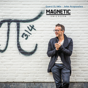 John Acquaviva Guest Mix - Magnetic Magazine