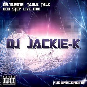 Table Talk  05,10,2012  Dubstep Live Mix