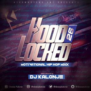 Dj Kalonje Hood Locked 26 (Motivational HipHop)