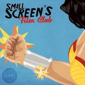 Small Screen's Film Club: Wonder Woman
