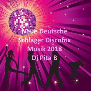 Neue Deutsche Schlager Discofox Musik 2018 - Dj Pita B