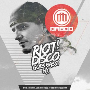 RIOT DISCO GOES BASS #2: DABOO