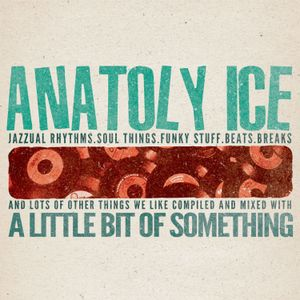 Anatoly Ice - A little bit of something
