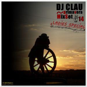 Dj Clau - PrimaVera MixSet LAD!ES SPEC!AL
