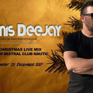 DEMIS DEEJAY  CHRISTMAS MIX [PART 1]  - DECEMBER 2017   [FROM MISTRAL CLUB NAUTIC]