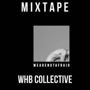We Are Not Afraid x WHB Collective (Exclusive Mixtape) |26|06|2014|