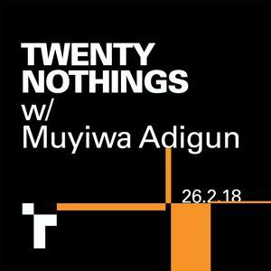 Twenty Nothings with Muyiwa Adigun - 26 February 2018