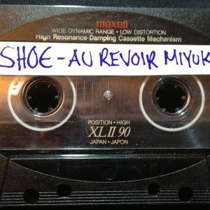 DJ Shoe - Au Revoir Miyuki - Side A