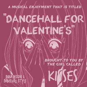 <3 Dancehall for Valentine's </3