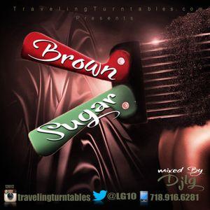 Brown Sugar - Mixed By Dj LG