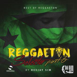 REGGAETON SELECTA PART 3 BY- DJ SIM