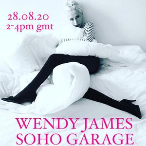 Soho Garage with Wendy James (28/08/2020)
