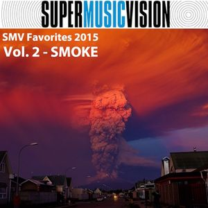 SMV Favorites 2015 - Vol. 2 - SMOKE