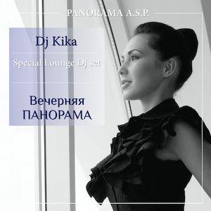 "DjKika— Special Lounge Djset ""Вечерняя Панорама"" (06)"