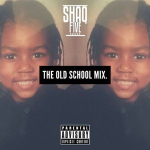 @SHAQFIVEDJ -  The Old School R&B Mix Vol.1