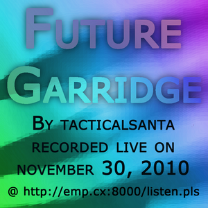 Future Garridge Set 11-30-2010
