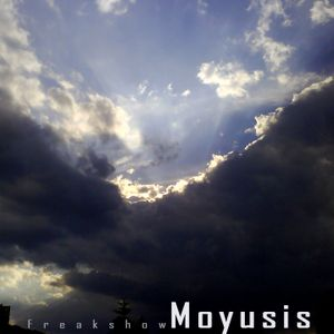 Freakshow - Moyusis