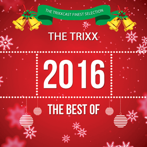 The Trixx - Best of 2016 (Top 20 Clean Mix)