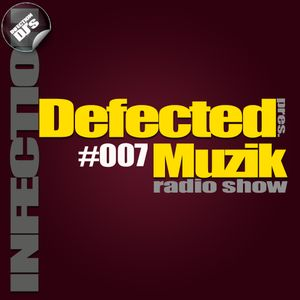 INFECTION DJ's - Defected Muzik #007