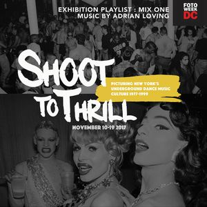 SHOOT TO THRILL: EXHIBITION PLAYLIST BY DJ ADRIAN LOVING