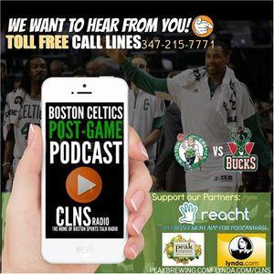 Celtics vs Bucks Post Game Podcast | Get on the Show: 347-215-7771 #Celtics #NBA