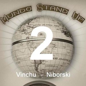 Mundo Stand Up - 2 - Vinchu Rivera y Daniel Niborski